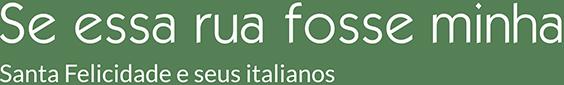 Italianos de Santa Felicidade - Se Essa Rua Fosse Minha